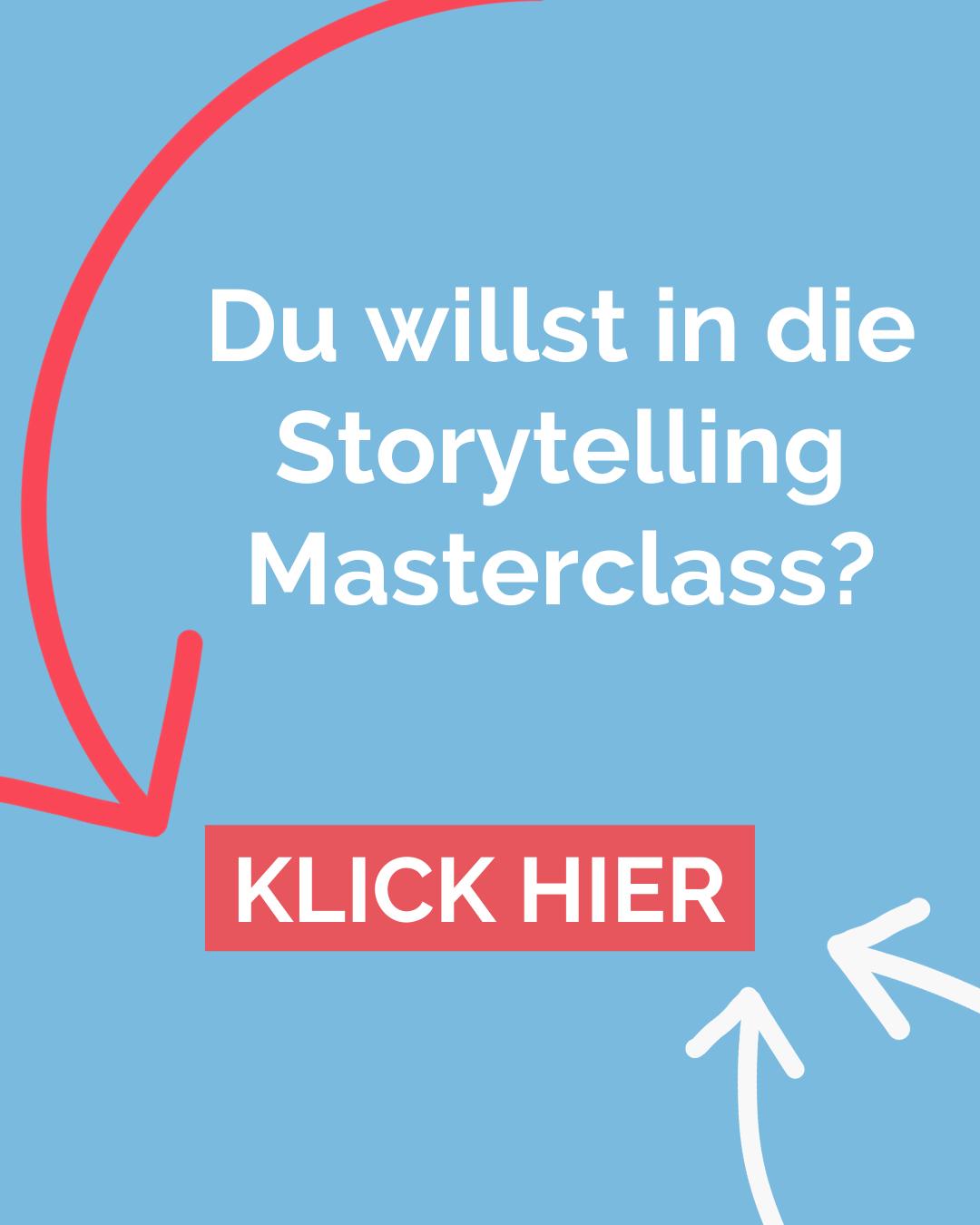 Du willst in die Storytelling Masterclass?